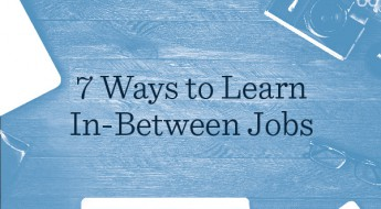 Ways to Learn in Between Jobs