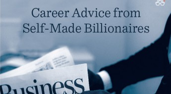 Career Advice From Self Made Billionaires