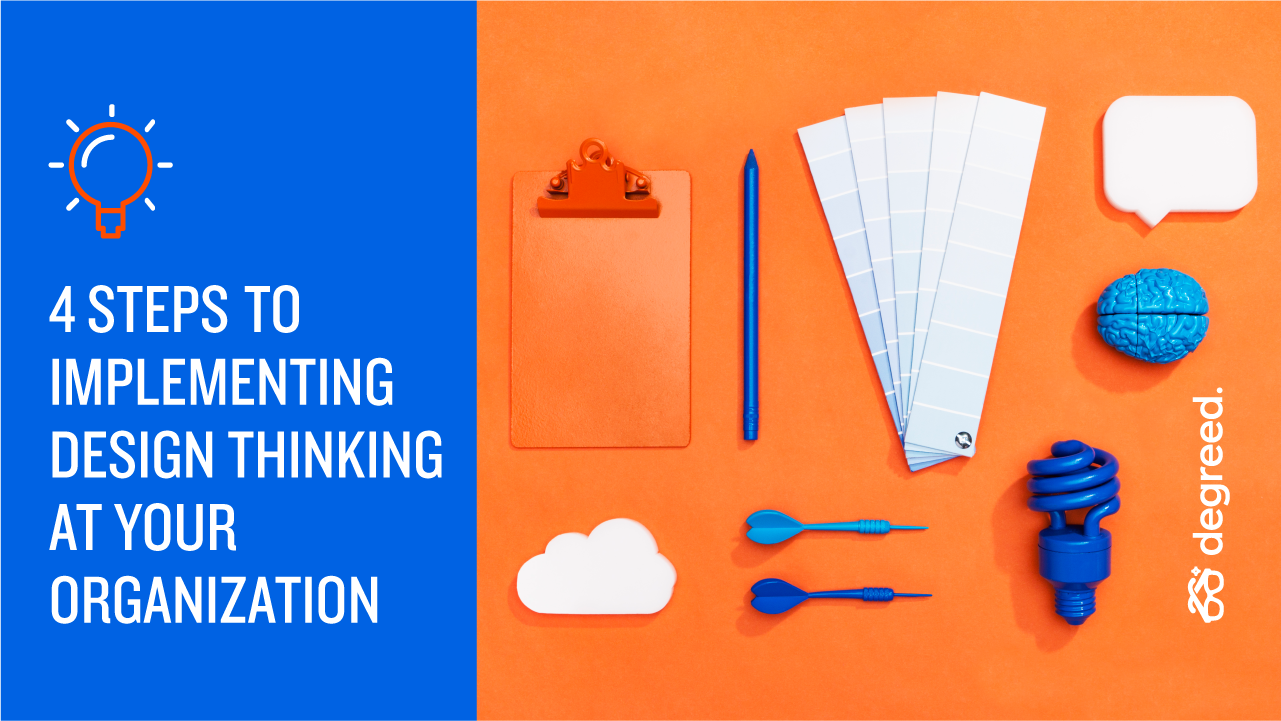 4 Steps To Implementing Design Thinking Degreed Blog
