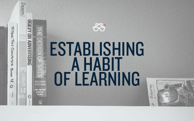 Establishing a Habit of Learning