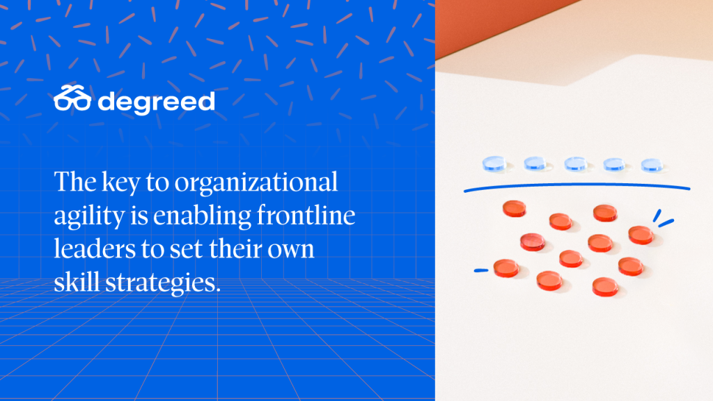 The key to organizational agility is enabling frontline leaders to set their own skill strategies.