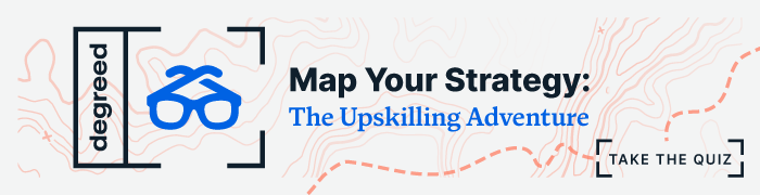 Map Your Strategy: The Upskilling Adventure. Take the quiz.
