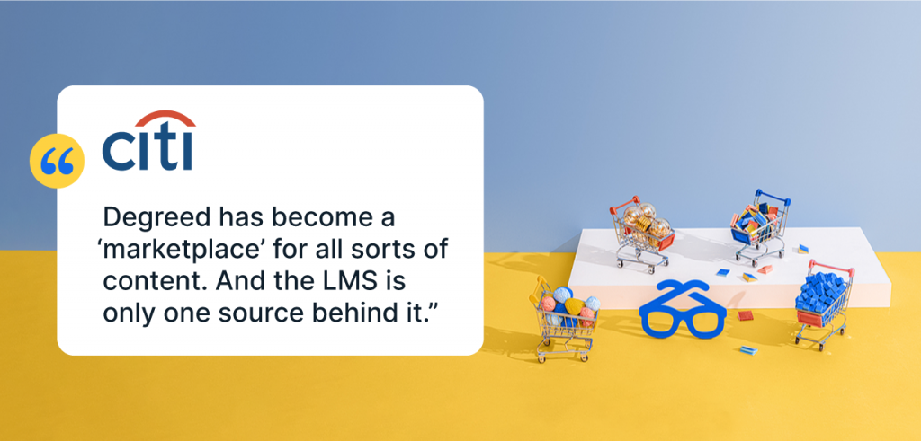 """Citi LXP: """"Degreed has become a 'marketplace' for all sorts of content. And the LMS is only one source behind it."""""""