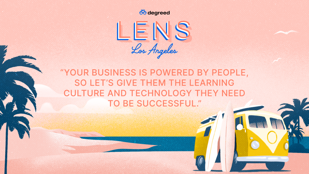 """""""Your business is powered by people so let's give them the learning culture and technology they need to be successful."""""""