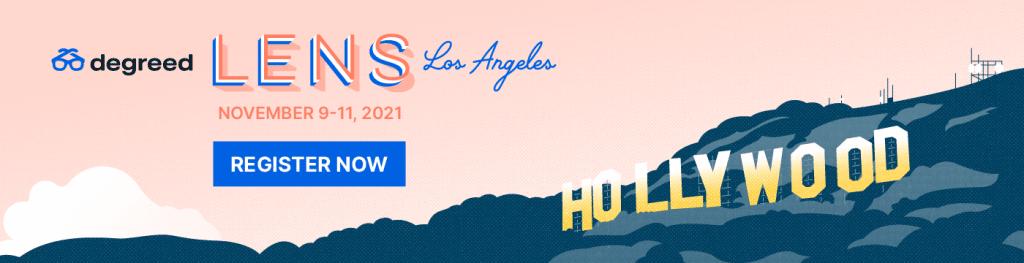 LENS Los Angeles November 9 - 11, 2021. Register Now!